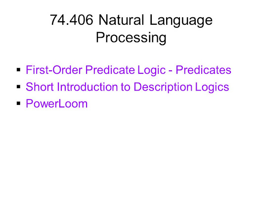Natural Language Processing First-Order Predicate Logic - Predicates Short Introduction to Description Logics PowerLoom. - ppt download