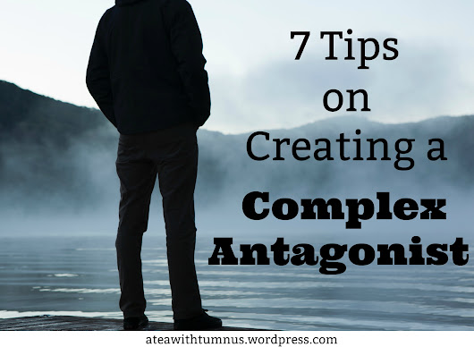7 Tips on Creating a Complex Antagonist