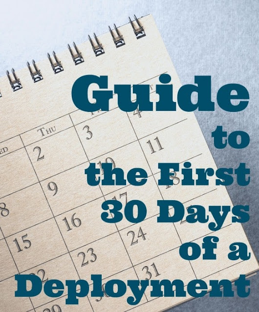 Guide to the First 30 Days of a Deployment - Soldier's Wife, Crazy Life