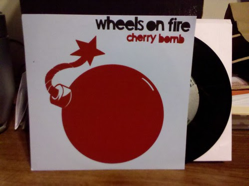Wheels On Fire - Cherry Bomb 7""
