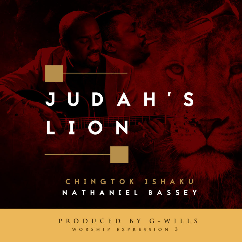 JUDAHS LION - Pst. Chingtok Ishaku & Nathaniel Bassey