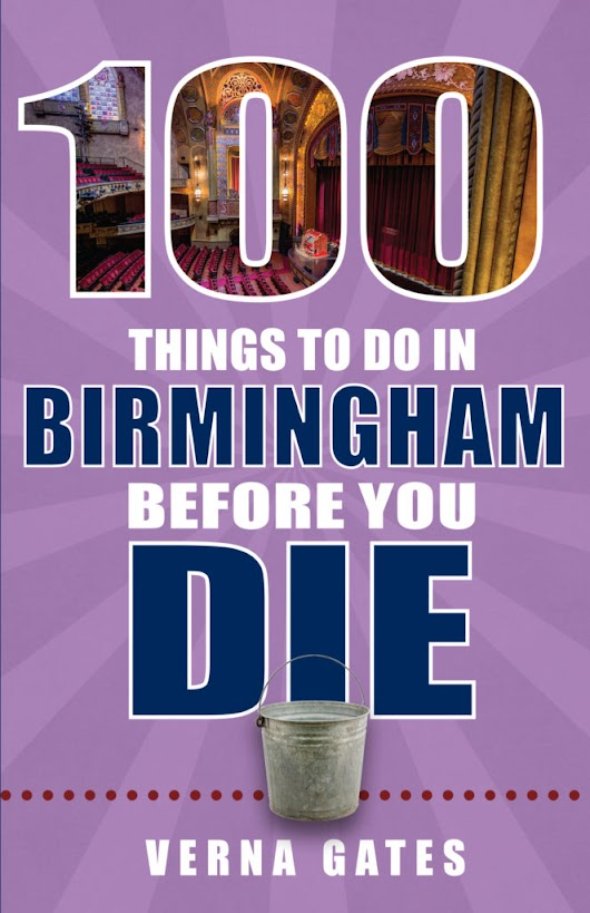 100 THINGS TO DO IN BIRMINGHAM BEFORE YOU DIE GUIDEBOOK OFFERS A VARIETY OF ENTERTAINING FALL ACTIVITIES - Style [+] Life [+] Fashion by [@kwest1908]