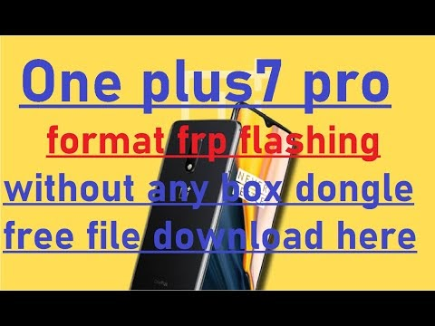 One plus7 pro format frp flashing without any box dongle free file download here