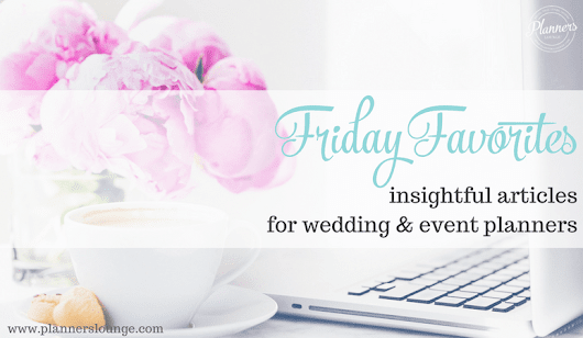 Friday Faves for Wedding & Event Planners