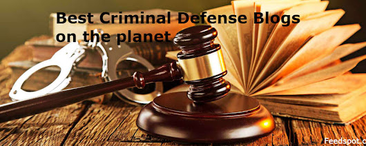 Top 50 Criminal defense Blogs and Websites by Criminal Defense Lawyers