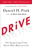 Drive: The Surprising Truth About What Motivates Us [Kindle Edition]