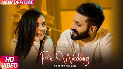 Pre Wedding (Full Video)   Dilpreet Dhillon   Latest