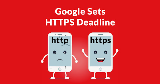 Google Sets Deadline for HTTPS and Warns Publishers to Upgrade Soon - Search Engine Journal