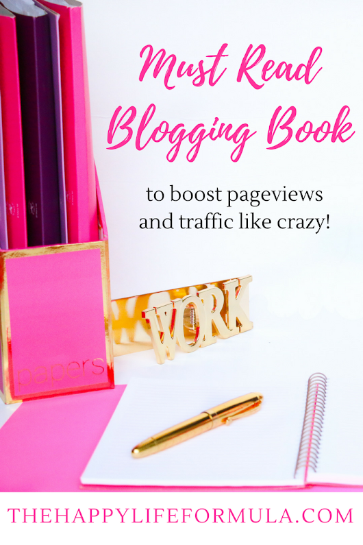 The Blogging Book You Must Read to Boost Traffic • The Happy Life Formula