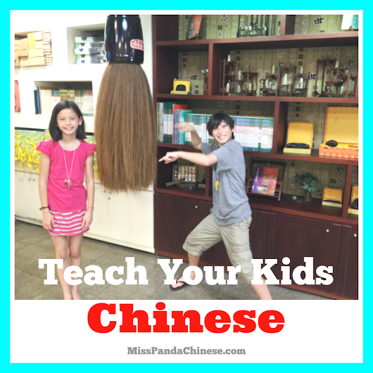 Teach Your Kids Chinese: The Ultimate Resource Guide to Start With