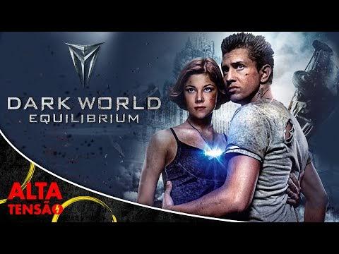 Dark World - Equilibrium - Filme Completo Dublado - Filme de Ação