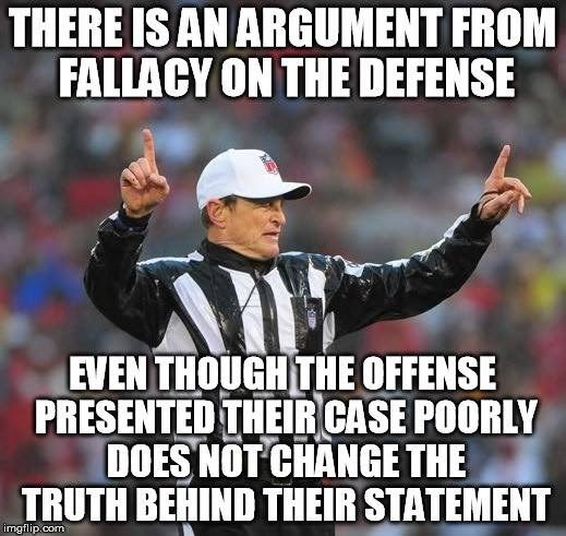 Image result for argument from fallacy meme