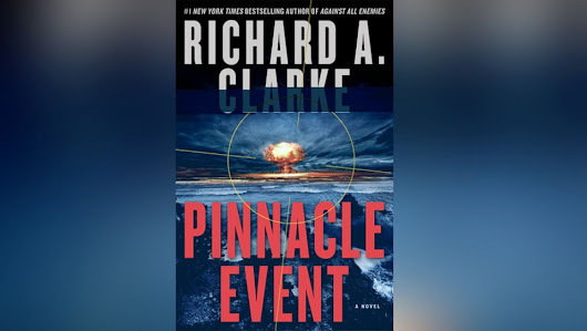 Book Excerpt: 'Pinnacle Event' by Richard A. Clarke