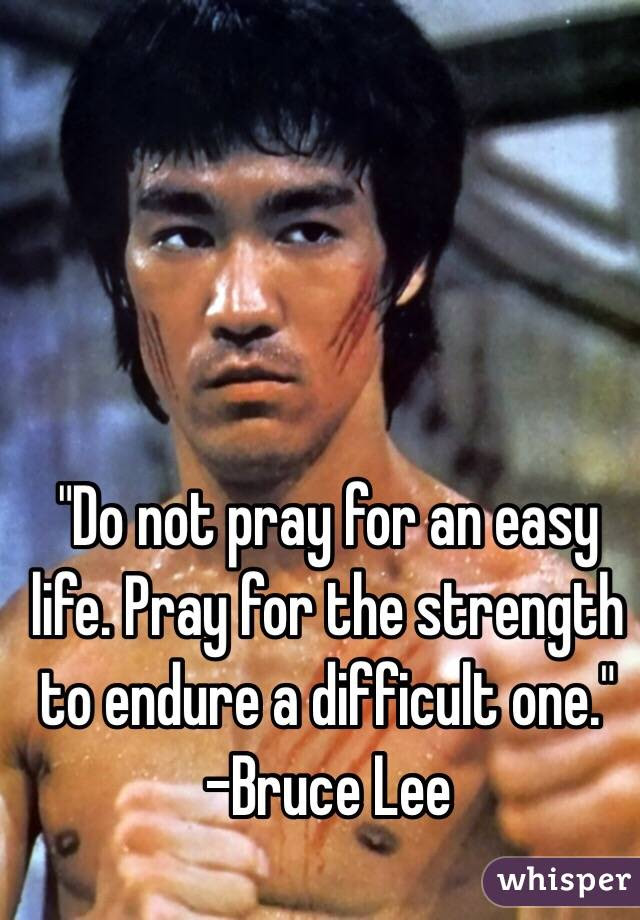 Do Not Pray For An Easy Life Bruce Lee Quote Art Print By Edward