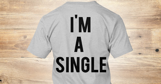 Single Valentine | Teespring