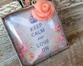 Keep Calm and Love On Rose Necklace