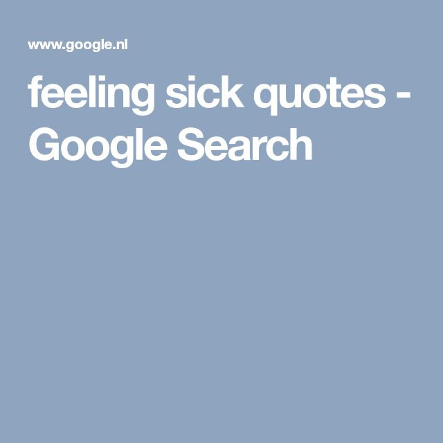 Best 25 Feeling Sick Quotes Ideas On Pinterest Inspirational