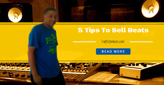 5 Tips To Sell Beats Online - Traffic For Beats