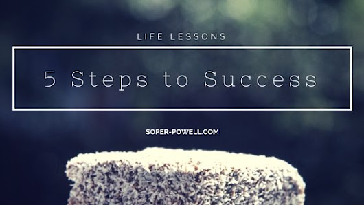 STOP making excuses! Take control of your own success with these 5 steps. - Soper-Powell.com