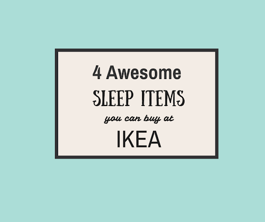 4 Surprisingly Awesome Sleep Items to Buy at IKEA - Sleep Baby Love