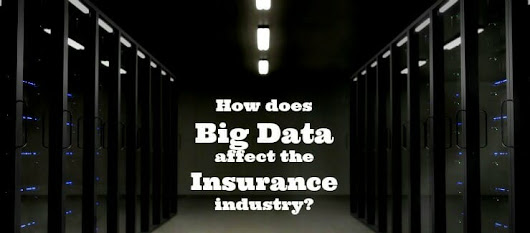 How does Big Data affect the Insurance Industry? | Ashburnham Insurance Blog