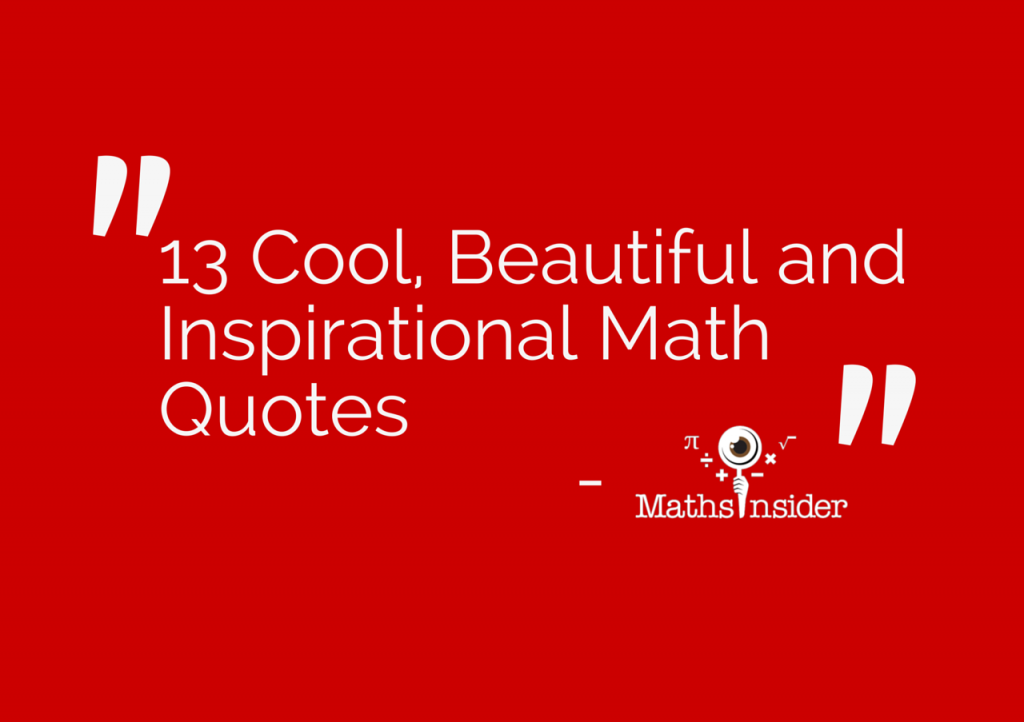 13 Cool Beautiful And Inspirational Math Quotes
