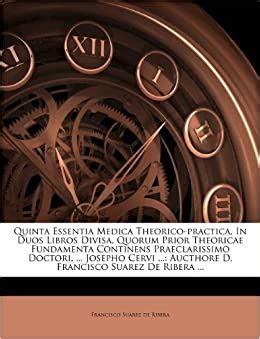 quinta essentia medica theorico practica  duos libros