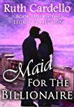Maid for the Billionaire (Legacy Collection # 1)