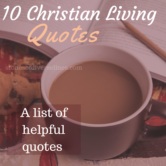 7 Helpful Christian Quotes | Christian | Stones Of Diverse Lines| Women