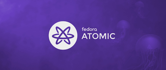 Fedora 27 Atomic Offers Multi-Arch Support, Workstation, Containerized Kubernetes, and More - Fedora Magazine