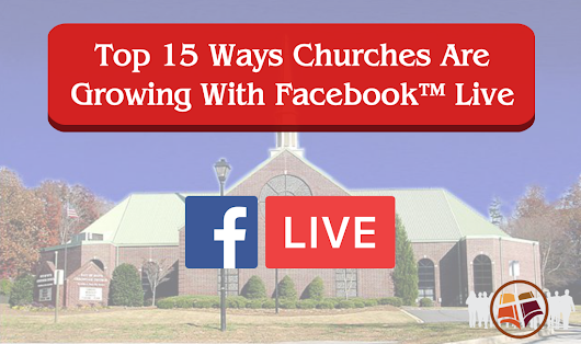Top 15 Ways Churches Are Growing With Facebook Live