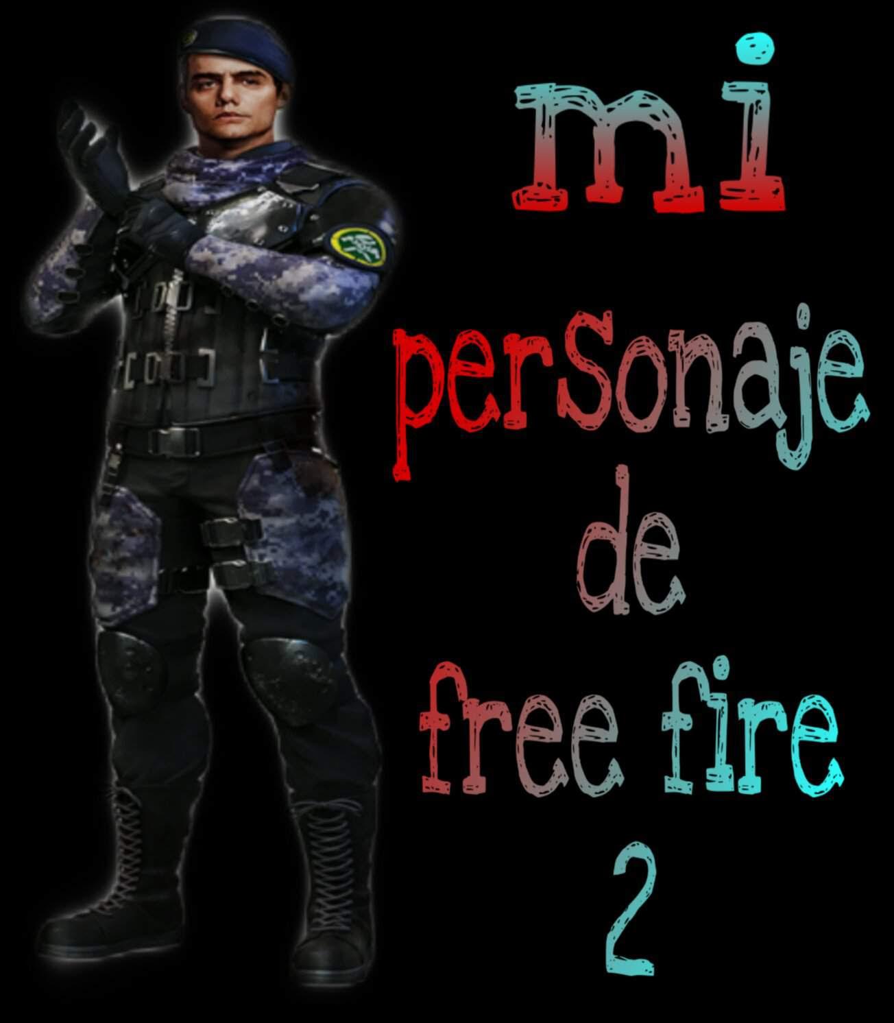 Mi Personaje De Free Fire 2 Creatupersonajedeff Free Fire Amino