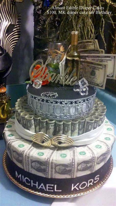 $100. MK money cake for birthday gift.   Almost Edible