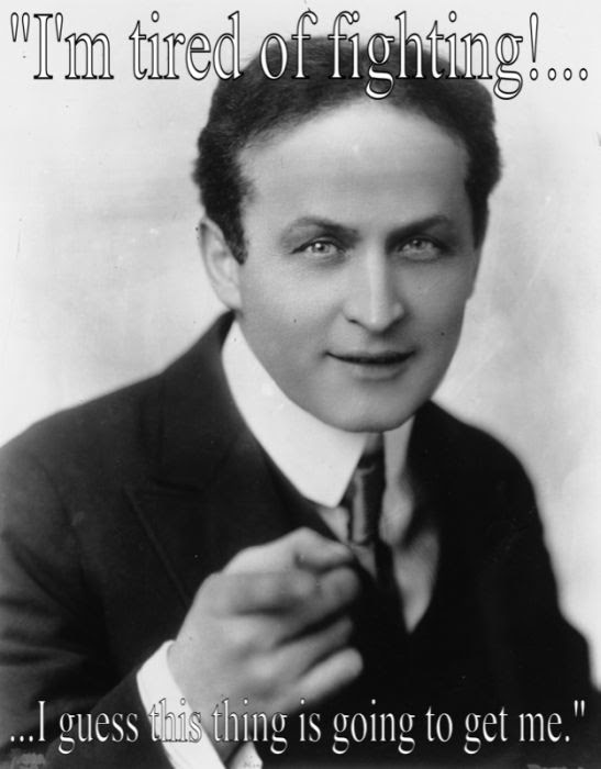 Last words by Harry Houdini