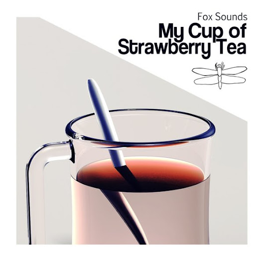 Fox Sounds - My Cup of Strawberry Tea