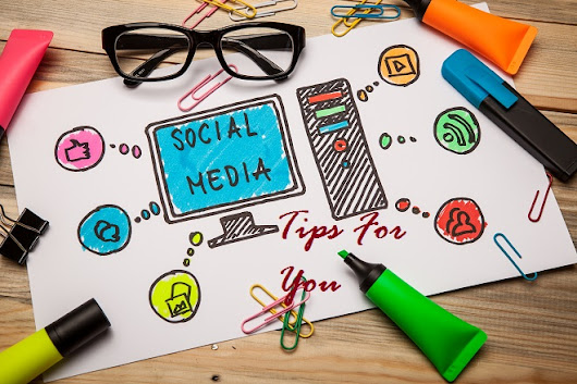Social Media Tips to Maximize Its Benefits - Here are Four