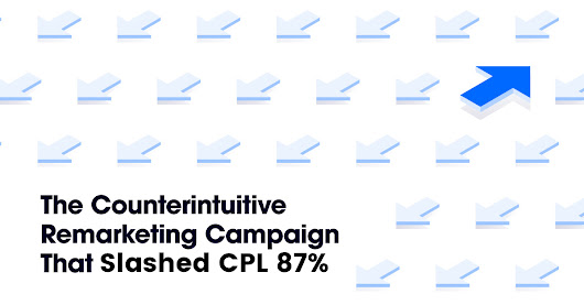 The Ridiculously Simple Remarketing Campaign That Slashed CPL 87%