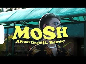 Mosh by Dogie ft. Renejay, Shortone [Music Video]