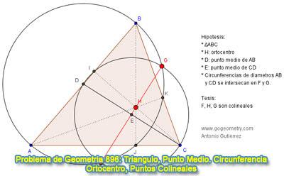 Problema de Geometría 896: Triangulo, Ortocentro, Alturas, Puntos Medios, Diámetros, Circunferencias Secantes, Puntos Colineales