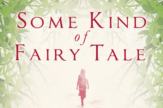 Some Kind of Fairy Tale: Review