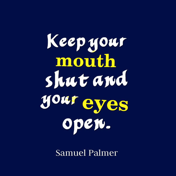 Samuel Palmer Quote About Paying Attention Awesome Quotes About Life