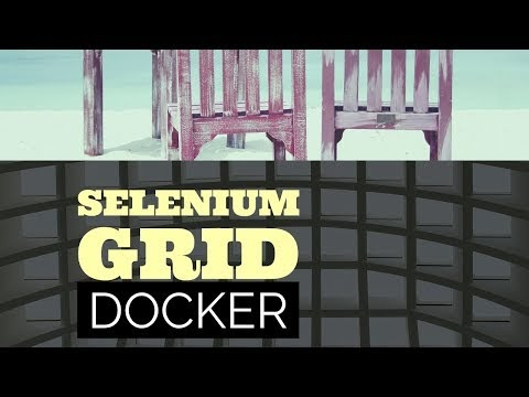 How to create a Selenium Grid using Docker