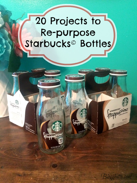 20 Projects to Re-purpose Starbucks Bottles | Blogghetti