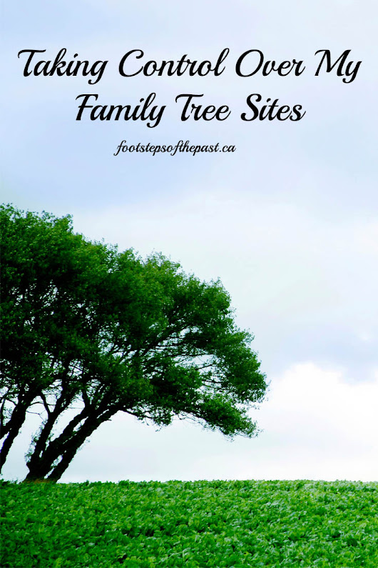 Taking Control Over My Family Tree Site & Other Changes - Footsteps Of The Past