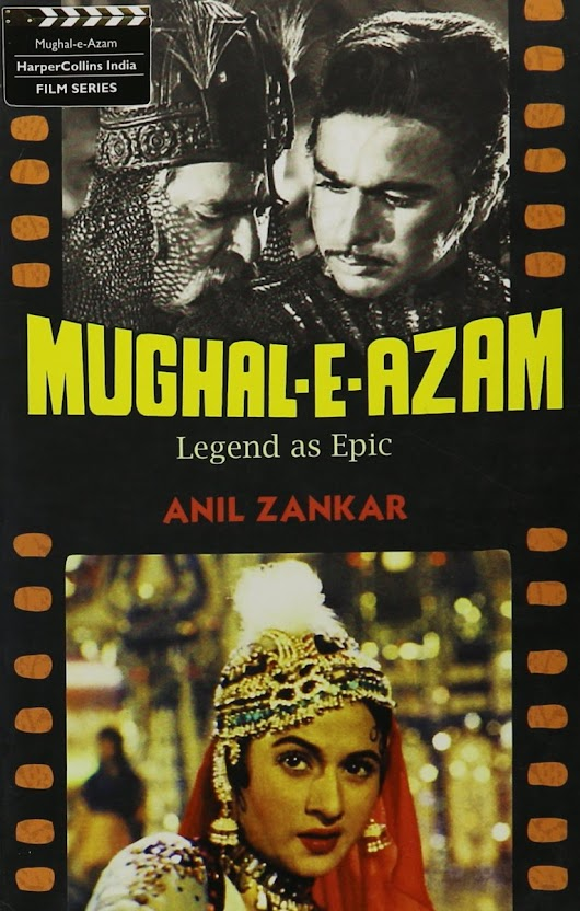 Book | Mughal-E-Azam: Legend as Epic