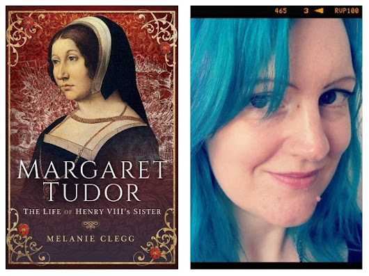 Margaret Tudor: The Life of Henry VIII's Sister by Melanie Clegg #Review @MmeGuillotine @penswordbooks