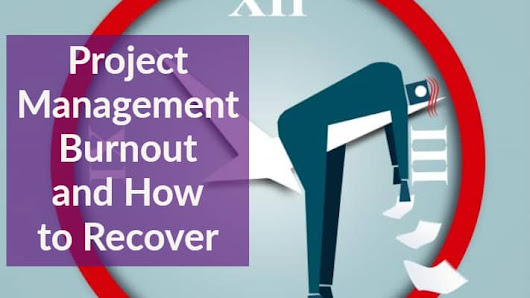 Project Management Burnout and How to Recover