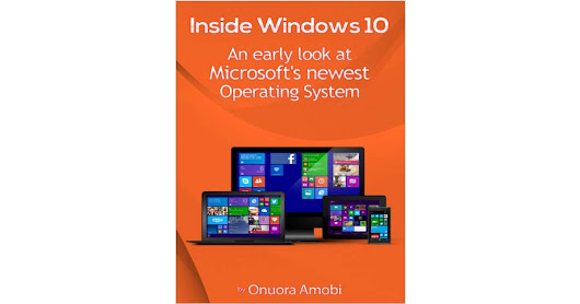 Inside Windows 10: An Early Look At Microsoft's Newest Operating System ($14.95 Value, FREE!) Available Until 6/13, Free Eye on Windows eBook