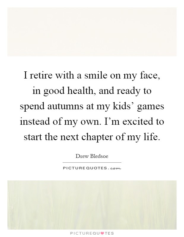 I Retire With A Smile On My Face In Good Health And Ready To