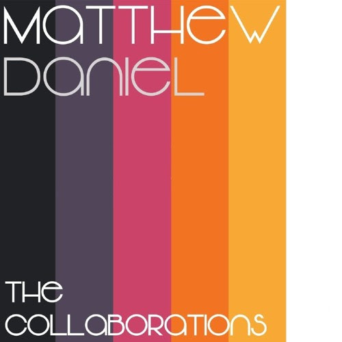 "Matthew Daniel - ""The Collaborations"" (Album Preview) by Label Lemongrassmusic"